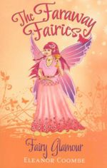 Fairy Glamour : The Faraway Fairies - Book 5 - Eleanor Coombe