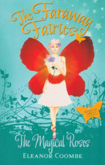 The Magical Roses : The Faraway Fairies - Book 11 - Eleanor Coombe