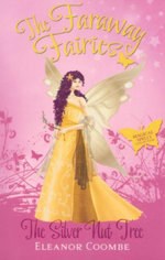 The Silver Nut Tree : The Faraway Fairies - Book 12 - Eleanor Coombe