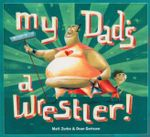 My Dad's a Wrestler - Matt Zurbo