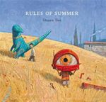 Rules of Summer  : Winner of the 2014 CBCA for best Picture Book - Shaun Tan