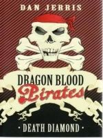 Death Diamond : Dragon Blood Pirates Series : Book 1 - Dan Jerris