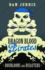 Doubloons and Disasters : Dragon Blood Pirates Series : Book 2 - Dan Jerris