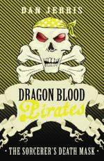 The Sorcerer's Death Mask : Dragon Blood Pirates : Book 9 - Dan Jerris