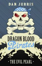 The Evil Pearl : Dragon Blood Pirates : Book 10 - Dan Jerris