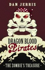 The Zombies' Treasure : Dragon Blood Pirates : Book 11 - Dan Jerris