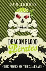 The Power of the Scabbard : Dragon Blood Pirates : Book 12 - Dan Jerris