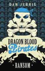 Ransom : Dragon Blood Pirates Series : Book 17  - Dan Jerris