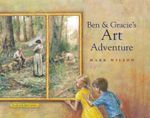 Ben and Gracie's Art Adventure - Mark Wilson