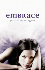 Embrace : Violet Eden Chapters : Book 1 - Jessica Shirvington