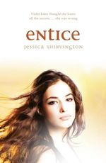 Enticed : Violet Eden Chapters : Book 2 - Jessica Shirvington