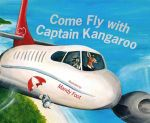 Come Fly with Captain Kangaroo - Mandy Foot