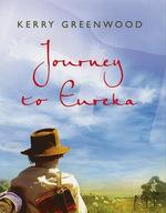 Journey to Eureka - Kerry Greenwood