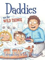 Daddies Are for Wild Things - Catriona Hoy