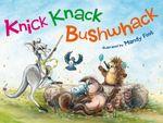 Knick Knack Bushwhack - Mandy Foot
