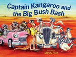 Captain Kangaroo and the Big Bush Bash - Mandy Foot