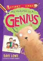 My Hamster is a Genius : Stinky and Jinks Series : Book 1 - Dave Lowe