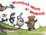 Wombat Went A' Walking - Creagh