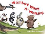 Wombat Went A' Walking - Creagh
