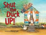 Shut the Duck Up - Mandy Foot