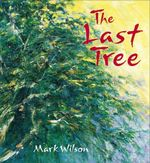 The Last Tree - Mark Wilson