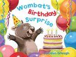 Wombat's Birthday Surprise - Lachlan Creagh