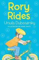 Rory Rides - Ursula Dubosarsky