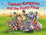 Captain Kangaroo and the Footy Final - Mandy Foot