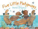 Five Little Platypuses - Karen Erasmus