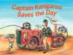 Captain Kangaroo Saves the Day - Mandy Foot