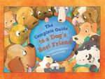 The Complete Guide to a Dog's Best Friend - Felicity Gardner
