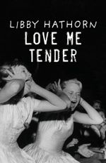 Love Me Tender - Libby Hathorn