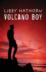 Volcano Boy - Libby Hathorn