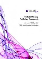 Produce Desktop Published Documents : Microsoft Publisher 2013 - Tilde Skills