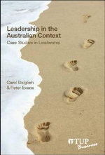 Leadership in the Australian Context : Case Studies in Leadership - Carol Dalglish