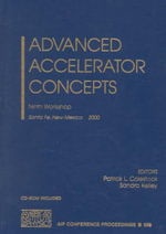 Advanced Accelerator Concepts : Ninth Workshop, Santa Fe, New Mexico, 10-16 June, 2000 :  Ninth Workshop, Santa Fe, New Mexico, 10-16 June, 2000