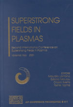 Superstrong Fields in Plasmas : Second International Conference on Superstrong Fields in Plasmas, 27 August - 1 September, 2001 :  Second International Conference on Superstrong Fields in Plasmas, 27 August - 1 September, 2001
