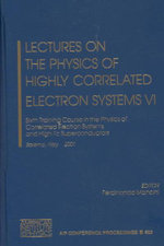 Lectures on the Physics of Highly Correlated Electron Systems VI : Sixth Training Course in the Physics of Correlated Electron Systems and High-Tc Superconductors :  Sixth Training Course in the Physics of Correlated Electron Systems and High-Tc Superconductors