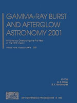 Gamma-Ray Burst and Afterglow Astronomy 2001 : A Workshop Celebrating the First Year of the Hete Mission. Woods Hole, Massachusetts, USA, 5-9 November 2001