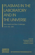 Plasmas in the Laboratory and in the Universe : New Insights and New Challenges