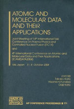 Atomic and Molecular Data and Their Applications : Joint Meeting of the 14th International Toki Conference on Plasma Physics and Controlled Nuclear Fusion (Itc14) and 4th International Conference on Atomic and Molecular Data and Their Applications (Icamdata 2004)