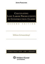 Calculating Lost Labor Productivity in Construction Claims, Second Edition - William Schwartzkopf