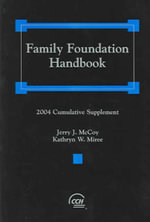 Family Foundation Handbook : 2004 Cumulative Supplement - Jerry J. McCoy