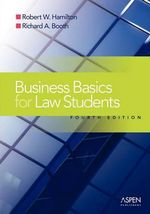 Business Basics Law Students : Essential Concepts and Applications - Robert W Hamilton