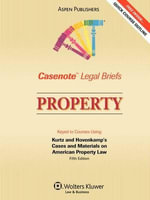 Property : Keyed to Courses Using Kurtz and Hovencamp's Cases and Materials on American Property Law - Aspen Publishers
