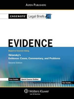 Casenote Legal Briefs : Evidence, Keyed to Sklansky's Evidence, 2nd Ed. - Casenotes