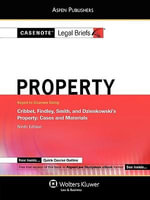 Casenote Legal Briefs : Property, Keyed to Cribbet, Findley, Smith, and Dzienkowski's Property, 9th Ed. - Casenotes
