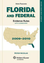 Florida and Federal Evidence Rules 2009-2010 : Evidence, Keyed to Sklansky's Evidence, 2nd Ed. - Peter Nicolas