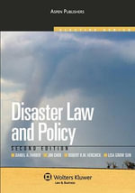 Disaster Law and Policy, Second Edition (Aspen Elective Series) : Katrina and Beyond 2e - Farber