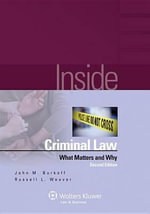 Inside Criminal Law : What Matters & Why - Burkoff